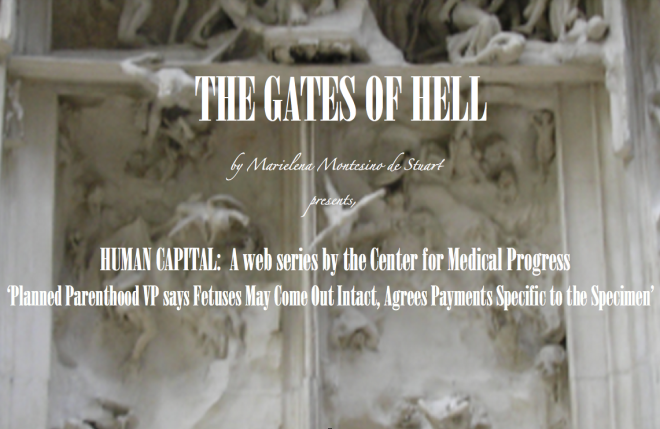 THE GATES OF HELL - PLANNED PARENTHOOD VP SAYS FETUSES MAY COME OUT INTACT.... Copyright © Marielena Montesino de Stuart. All rights reserved.